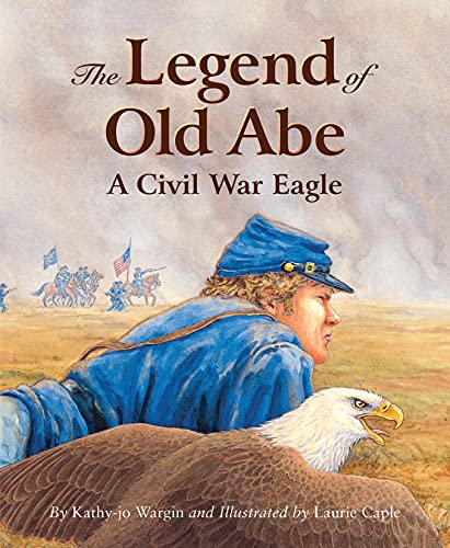 9781585362325: The Legend of Old Abe: A Civil War Eagle (Myths, Legends, Fairy and Folktales)