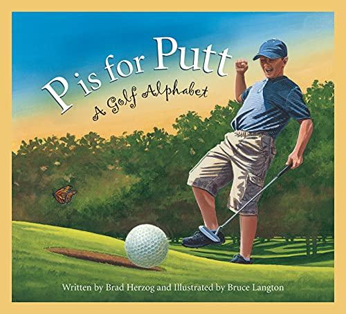 9781585362523: P is for Putt: A Golf Alphabet (Sports Alphabet)