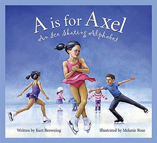 A is for Axel: An Ice Skating: Kurt Browning, Brad