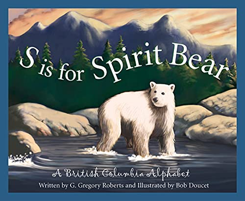 9781585362912: S is for Spirit Bear: A British Columbia Alphabet (Discover Canada Province by Province)