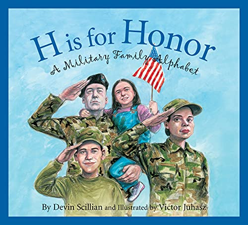 H Is for Honor: A Millitary Family Alphabet (Alphabet Books): Devin Scillian