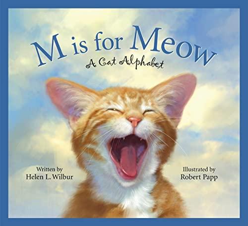 M Is for Meow: A Cat Alphabet (Alphabet Books): Helen L. Wilbur