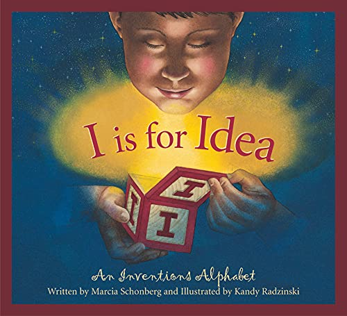 I is for Idea: An Inventions Alphabet (Science Alphabet)