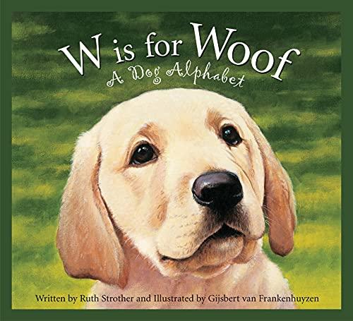 9781585363438: W Is for Woof: A Dog Alphabet (Sleeping Bear Alphabets: Animal)