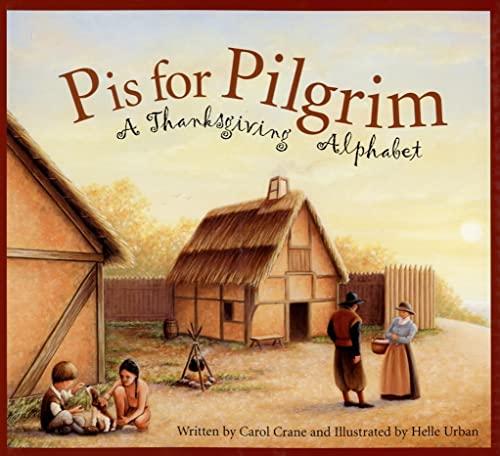 P Is for Pilgrim: A Thanksgiving Alphabet (Sleeping Bear Alphabets): Crane, Carol
