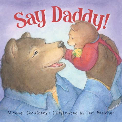 Say Daddy! (Picture Books): Michael Shoulders