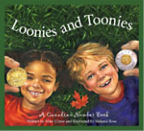 Loonies and Toonies: A Canadian Number Book (Discover Canada Province by Province): Ulmer, Michael