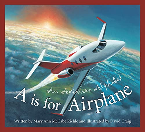 9781585363582: A is for Airplane: An Aviation Alphabet (Science Alphabet)