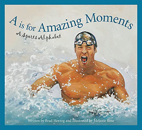A is for Amazing Moments: A Sports Alphabet: Herzog, Brad