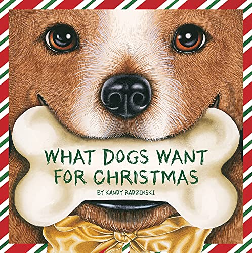 What Dogs Want for Christmas (Holiday Series): Kandy Radzinski