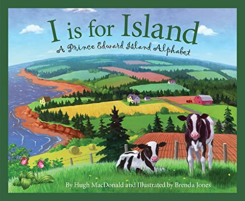 9781585363674: I is for Island: A Prince Edward Island Alphabet (Discover Canada Province by Province)