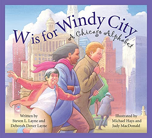 W is for Windy City: A Chicago City Alphabet: Layne, Deborah Dover; Layne, Steven L.