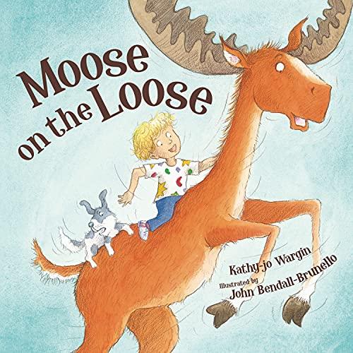 Moose on the Loose: Wargin, Kathy-Jo