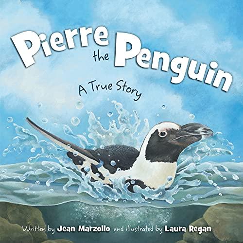 Pierre the Penguin: A True Story: Jean Marzollo