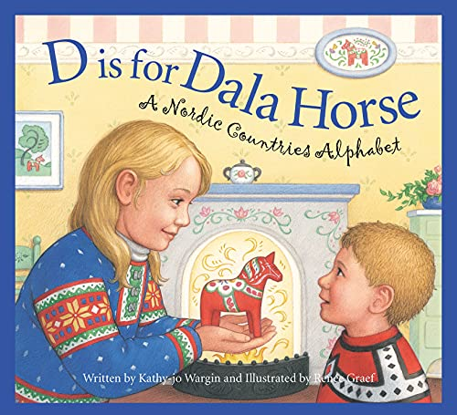 D is for Dala Horse: A Nordic Countries Alphabet (Discover the World): Wargin, Kathy-jo