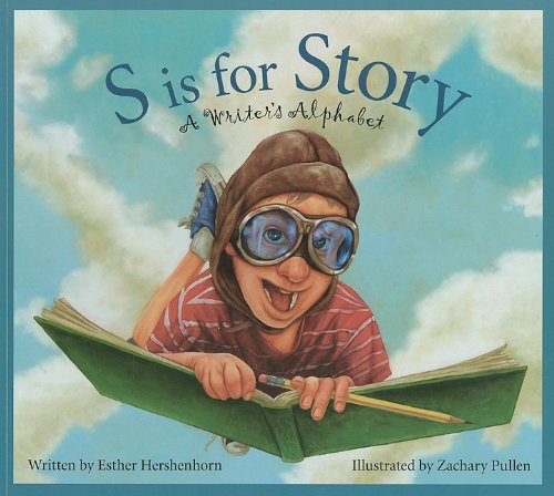 S is for Story: A Writer's Alphabet: Hershenhorn, Esther