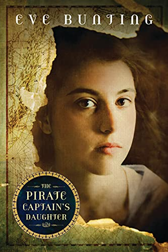 The Pirate Captain's Daughter (Eve Bunting's Pirate Series): Bunting, Eve