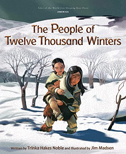 People of Twelve Thousand Winters (Tales of the World): Noble, Trinka Hakes