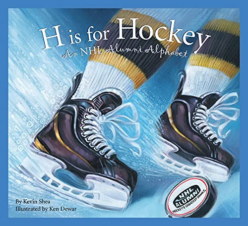 H Is for Hockey: An NHL Alumni Alphabet (Sleeping Bear Press Sports & Hobbies): Shea, Kevin