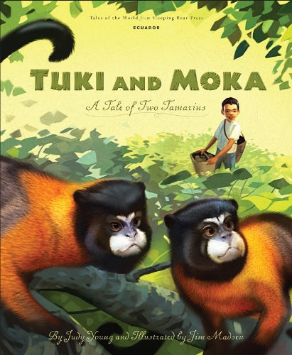 Tuki and Moka: A Tale of Two Tamarins (Tales of the World): Young, Judy