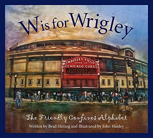 9781585368167: W is for Wrigley: The Friendly Confines Alphabet
