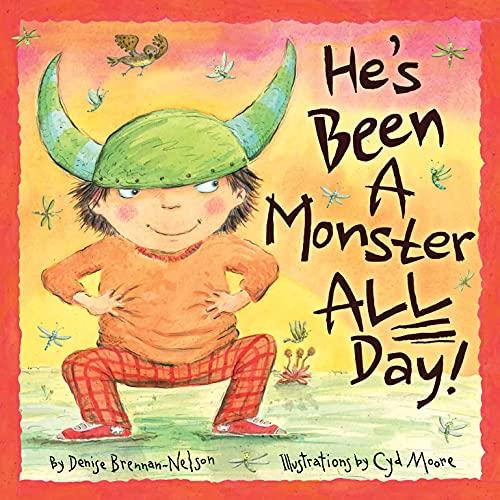 He's Been a Monster All Day: Brennan-Nelson, Denise