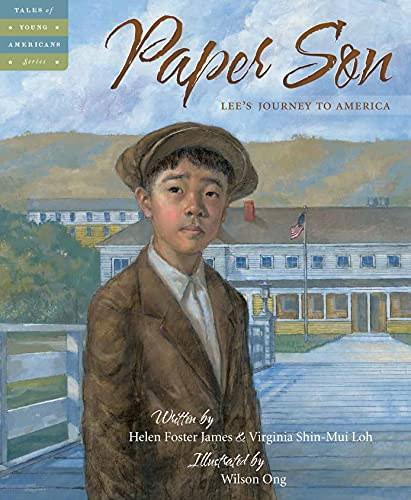 Paper Son: Lee's Journey to America: James, Helen Foster & Virginia Shin-Mui Loh
