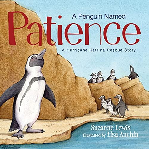 9781585368402: A Penguin Named Patience: A Hurricane Katrina Rescue Story