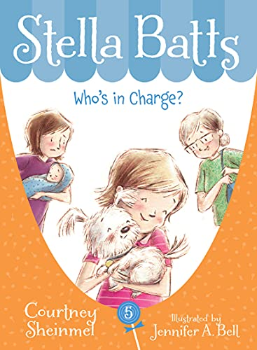 Who's in Charge (Stella Batts #5): Sheinmel, Courtney