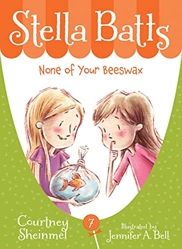 None of Your Beeswax (Stella Batts): Sheinmel, Courtney