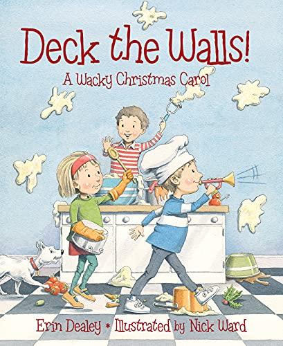 Deck the Walls: A Wacky Christmas Carol: Dealey, Erin