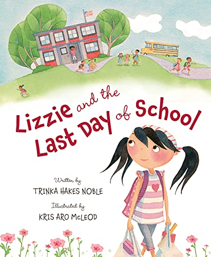 Lizzie and the Last Day of School: Noble, Trinka Hakes