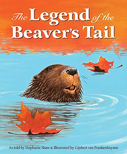 The Legend of the Beaver's Tail: Shaw, Stephanie