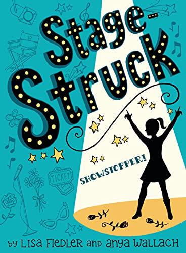 Showstopper (Stage Struck): Fiedler, Lisa; Wallach, Anya