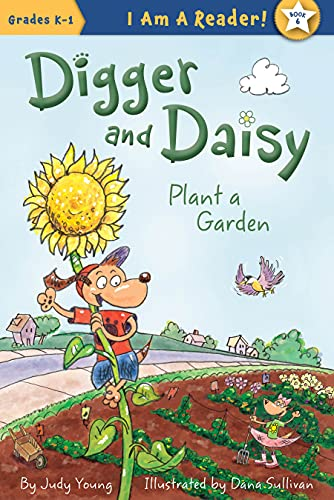Digger and Daisy Plant a Garden (I Am a Reader!: Digger and Daisy): Judy Young