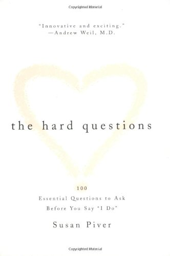9781585420049: The Hard Questions: 100 Essential Questions to Ask Before You Say
