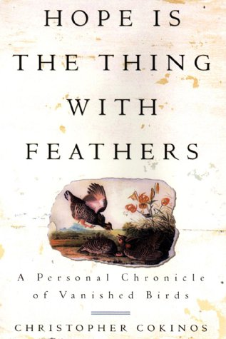 9781585420063: Hope Is the Thing with Feathers: A Personal Chronicle of Vanished Birds