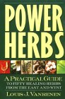 9781585420339: Power Herbs: A Practical Guide to Fifty Healing Herbs from the East and West