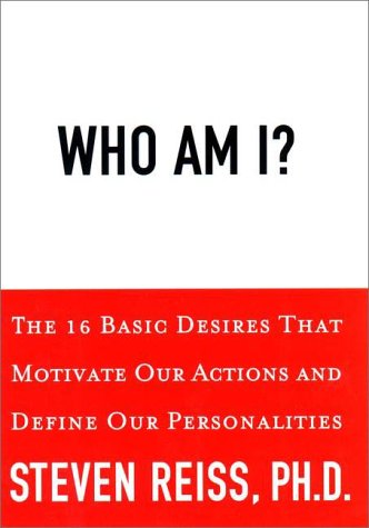 9781585420452: Who am I: The 16 Basic Desires That Motivate Our Behavior and Define Our Personality: The 16 Basic Desires That Motivate Our Actions and Define Our Personalities