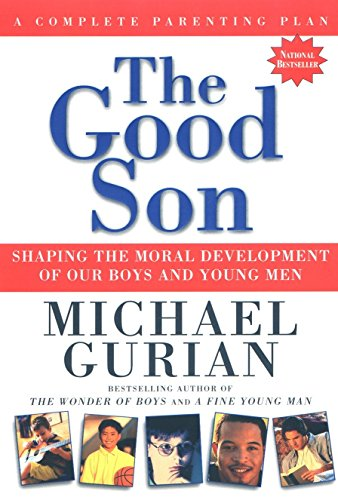 9781585420490: The Good Son: Shaping the Moral Development of Our Boys and Young Men