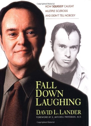 9781585420520: Fall Down Laughing: How Squiggy Caught Multiple Sclerosis and Didn't Tell Nobody