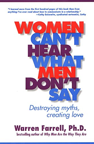 9781585420612: Women Can't Hear What Men Don't Say: Destroying Myths, Creating Love