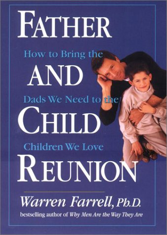 9781585420759: Father and Child Reunion: How to Bring the Dads We Need to the Children We Love