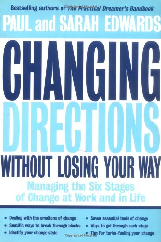9781585420766: Changing Directions Without Losing Your Way: Managing the Six Stages of Change at Work and in Life