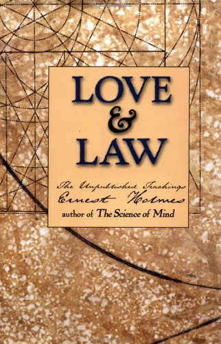 9781585420773: Love and Law: The Unpublished Teachings of Ernest Holmes