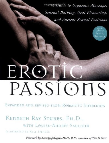 Erotic Passions: A Guide to Orgasmic massage,: Kenneth Ray Stubbs;