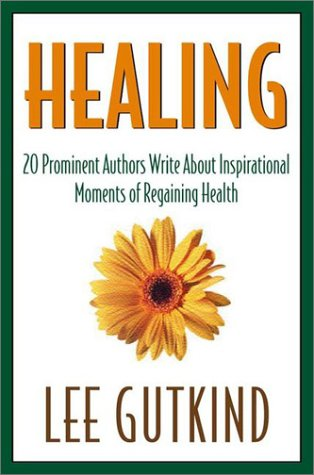 9781585420797: Healing: 20 Prominent Authors Write abt Inspirational Moments Achieving Health Gaining In