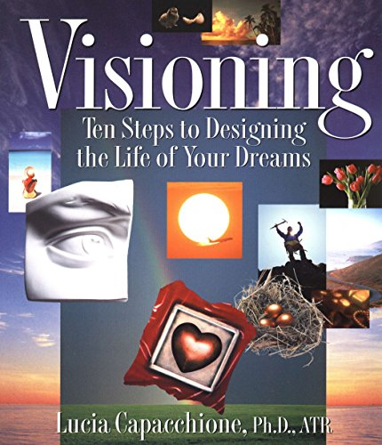 9781585420872: Visioning: Ten Steps to Designing the Life of Your Dreams