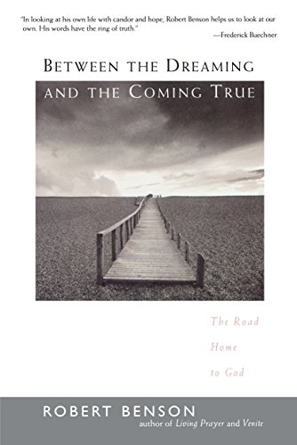 9781585420889: Between the Dreaming and the Coming True: The Road Home to God