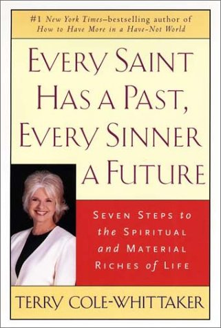 9781585420957: Every Saint Has a Past, Every Sinner a Future: Seven Steps to the Spiritual and Material Riches of Life